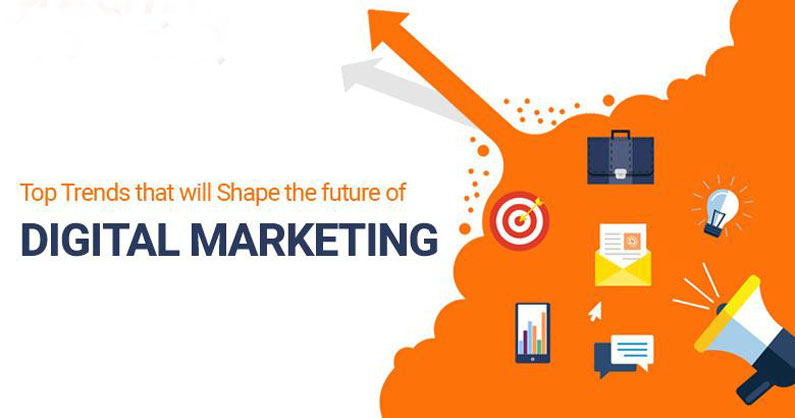 Top 6 Trends that will shape the future of Digital Marketing