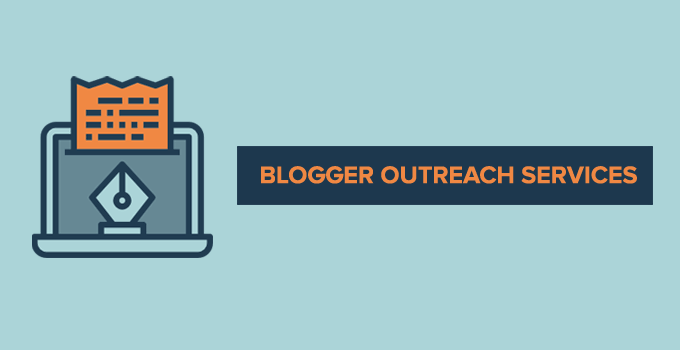 What Are The Needs To Choose Blogger Outreach Service For Business?